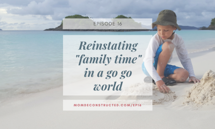 """Episode 16: Reinstating """"family time"""" in a """"busy is better"""" world"""